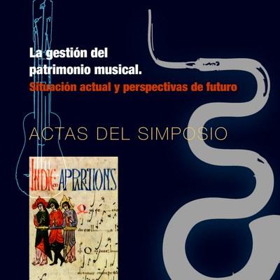 La gestión del patrimonio musical: Situación actual y perspectivas de futuro. Actas del Simposio