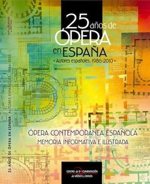 25 años de ópera en España. Autores españoles. 1986-2010