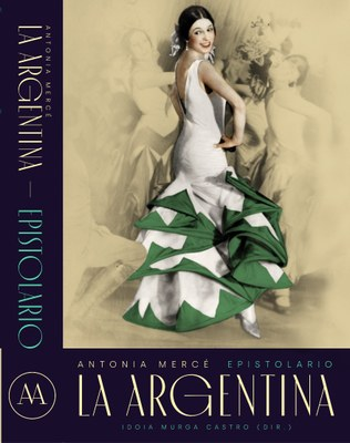 "Antonia Mercé ""La Argentina"". Epistolario 1915-1936"
