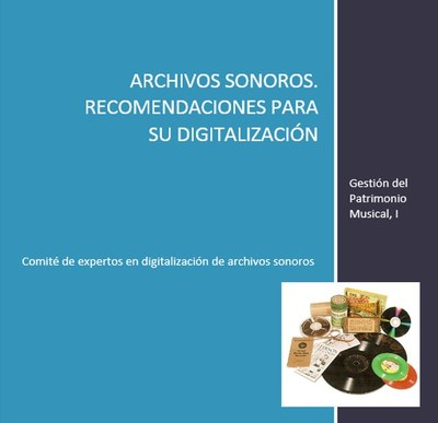Archivos sonoros. Recomendaciones para su digitalización