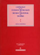Catálogo de los fondos musicales del Museo Nacional del Teatro: música española