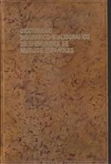 Diccionario biográfico-bibliográfico de efemérides de músicos españoles