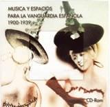 Música y espacios para la vanguardia española. 1900-1939
